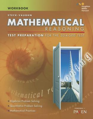 Steck-Vaughn GED: Test Preparation Student Workbook Mathematical Reasoning - Steck-Vaughn Company (Prepared for publication by)