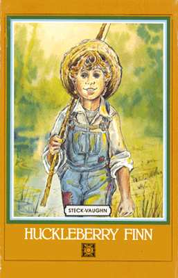 Steck-Vaughn Short Classics: Student Reader Huckleberry Finn, Story Book - Twain, Mark, and Steck-Vaughn Company (Prepared for publication by), and Edwards, June (Introduction by), and Twain (Producer)