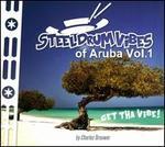 Steel Drum Vibes Of Aruba, Vol. 1: Get Tha Vibe!