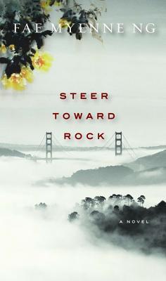 Steer Toward Rock - Ng, Fae Myenne