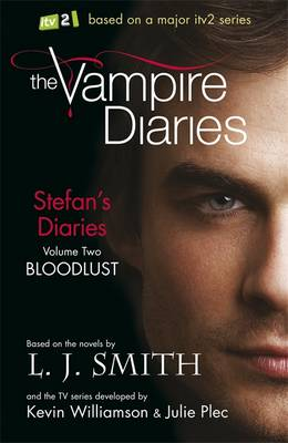 Stefan's Diaries 2: Bloodlust. by L.J. Smith - Smith, L J