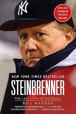 Steinbrenner: The Last Lion of Baseball - Madden, Bill