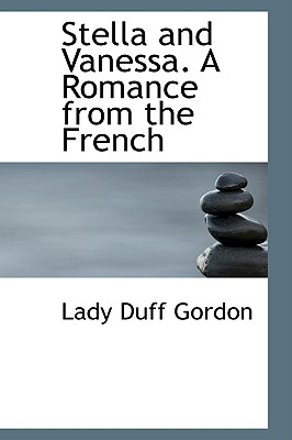Stella and Vanessa. a Romance from the French - Gordon, Lady Duff