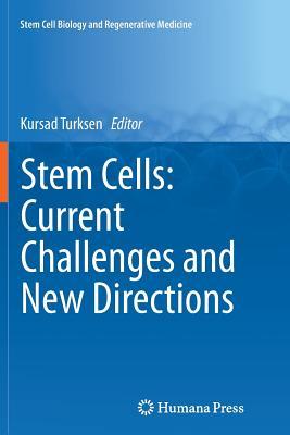 Stem Cells: Current Challenges and New Directions - Turksen, Kursad (Editor)