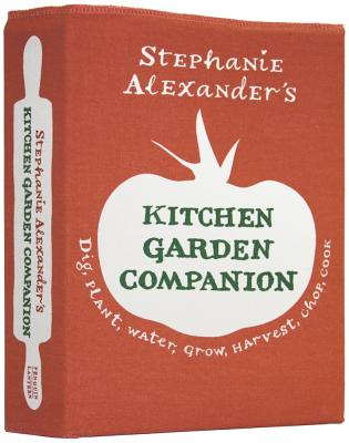 Stephanie Alexander's Kitchen Garden Companion - Alexander, Stephanie