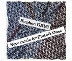 Stephen Gryc: New Music for Flute & Oboe