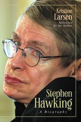 Stephen Hawking: A Biography - Larsen, Kristine