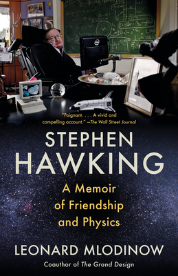 Stephen Hawking: A Memoir of Friendship and Physics - Mlodinow, Leonard