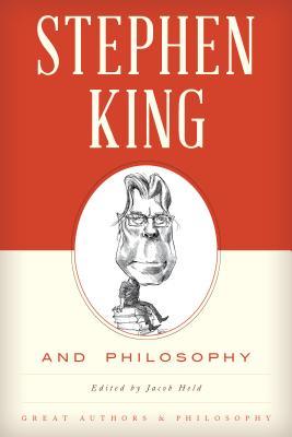 Stephen King and Philosophy - Held, Jacob M (Editor)
