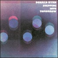 Stepping into Tomorrow - Donald Byrd
