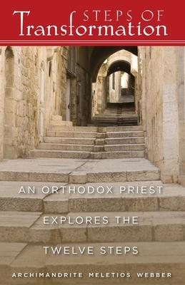 Steps of Transformation: An Orthodox Priest Explores the Twelve Steps - Webber, Meletios