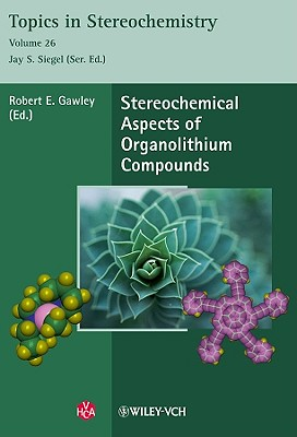 Stereochemical Aspects of Organolithium Compounds - Gawley, Robert E (Editor), and Siegel, Jay A (Editor)