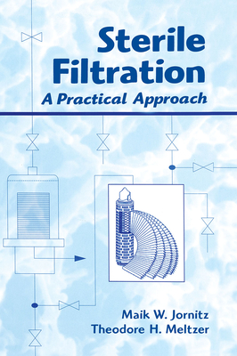 Sterile Filtration: A Practical Approach - Jornitz, Maik W