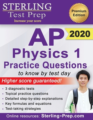Sterling Test Prep AP Physics 1 Practice Questions: High Yield AP Physics 1 Practice Questions with Detailed Explanations - Prep, Sterling Test