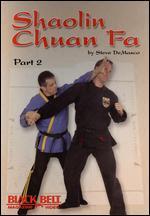Steve Demasco: Shaolin Chuan Fa, Part 2 -