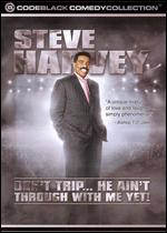 Steve Harvey: Don't Trip... He Ain't Through With Me Yet! - Leslie Small