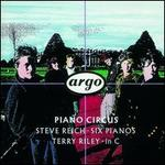 Steve Reich: Six Pianos; Terry Riley: In C