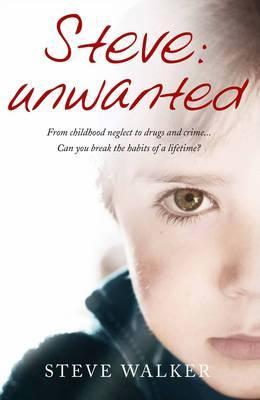 Steve: Unwanted - Walker, Steve