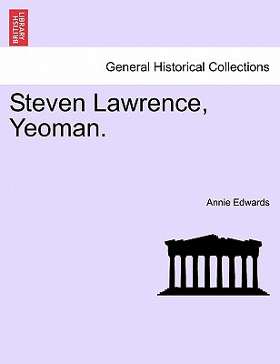 Steven Lawrence, Yeoman. - Edwards, Annie