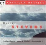 Stevens: Symphonic Dances; Sonata for Solo Cello; Symphony No. 1
