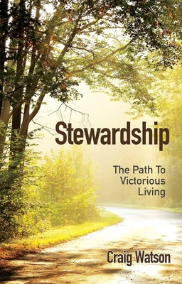 Stewardship: The Path to Victorious Living - Watson, Craig