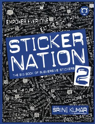 Sticker Nation 2: The Big Book of Subversive Stickers - Kumar, Srini (Creator)