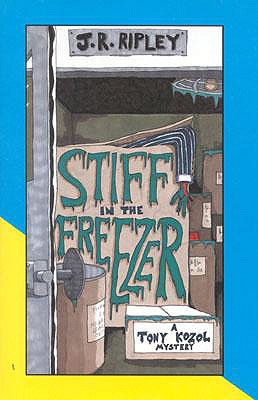 Stiff in the Freezer - Ripley, J R