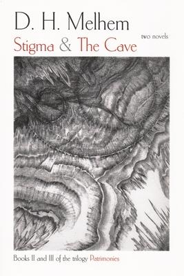 Stigma & The Cave: Books II and III of the Trilogy Patrimonies - Melhem, D H