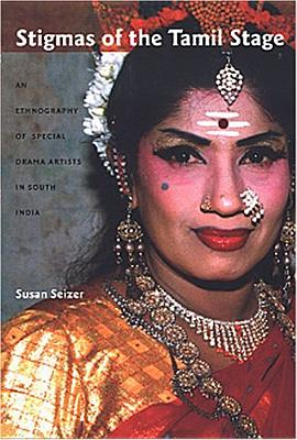 Stigmas of the Tamil Stage-PB - Seizer, Susan