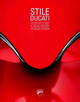 Stile Ducati: A Visual History of Ducati Design - Various Authors