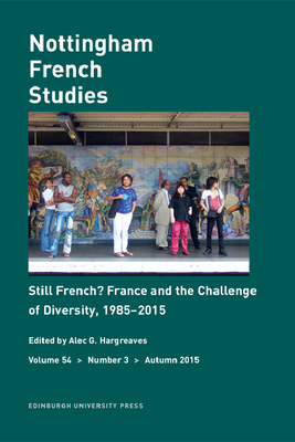 Still French? France and the Challenge of Diversity, 1985-2015: Nottingham French Studies Volume 54, Number 3 - Hargreaves, Alec