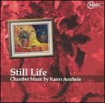 Still Life: Chamber Music by Karen Amrhein