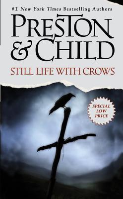 Still Life with Crows - Preston, Douglas J, and Child, Lincoln