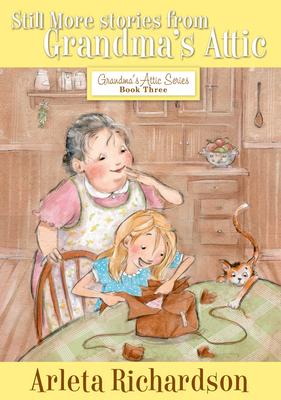Still More Stories from Grandma's Attic - Richardson, Arleta