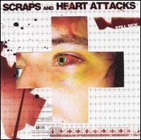 Still Sick - Scraps and Heart Attacks