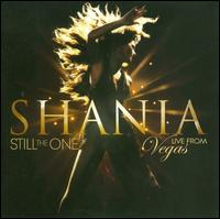 Still the One: Live from Vegas - Shania Twain