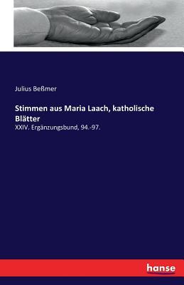 Stimmen Aus Maria Laach, Katholische Blatter - Bemer, Julius