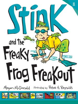 Stink and the Freaky Frog Freakout - McDonald, Megan