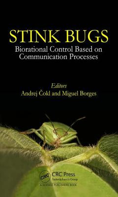 Stinkbugs: Biorational Control Based on Communication Processes - Cokl, Andrej (Editor), and Borges, Miguel (Editor)