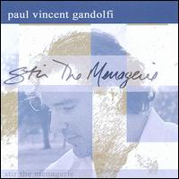 Stir the Menagerie - Paul Vincent Gandolfi