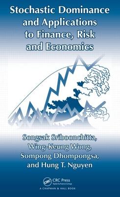 Stochastic Dominance and Applications to Finance, Risk and Economics - Sriboonchita, Songsak