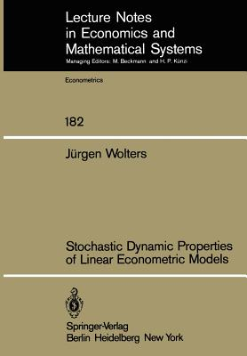 Stochastic Dynamic Properties of Linear Econometric Models - Wolters, J