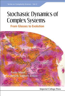 Stochastic Dynamics of Complex Systems: From Glasses to Evolution - Sibani, Paolo