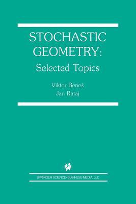 Stochastic Geometry: Selected Topics - Benes, Viktor