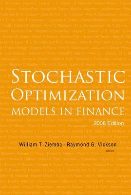 Stochastic Optimization Models in Finance - Ziemba, William T (Editor), and Vickson, Raymond G (Editor)