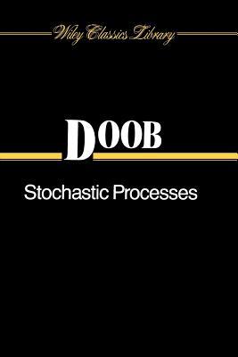Stochastic Processes - Doob, J L