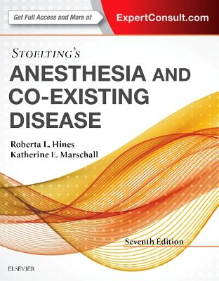 Stoelting's Anesthesia and Co-Existing Disease - Marschall, Katherine MD, MD, LLD, and Hines, Roberta L, MD (Editor)