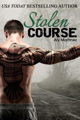 Stolen Course - Martinez, Aly