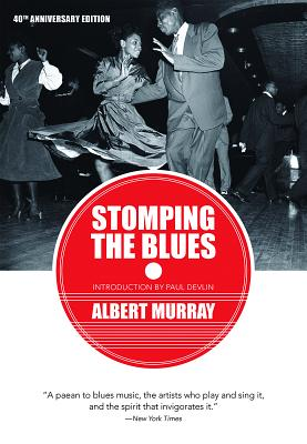 Stomping the Blues - Murray, Albert, and Devlin, Paul (Introduction by)