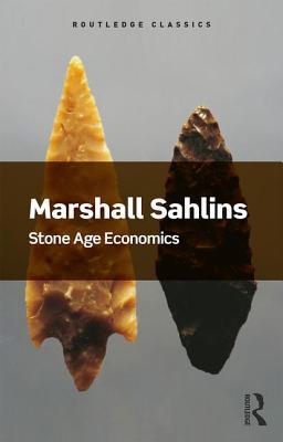Stone Age Economics - Sahlins, Marshall, and Graeber, David (Foreword by)